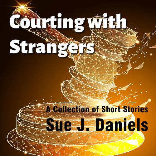 Courting with Strangers: A Collection of Short Stories - Stoneface Collection 2 (Paperback)