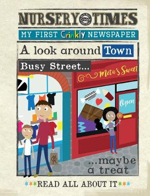 NEWS BUSY TOWN: my first crinkly newspaper - NURSERY TIMES (Paperback)