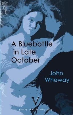 A Bluebottle in Late October (Paperback)