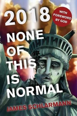 2018: None of This is Normal 2018 - The Year That Was 2 (Paperback)