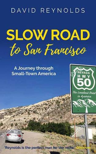 Slow Road to San Francisco: Travels Through Small-Town USA (Paperback)