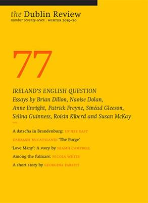 The Dublin Review: Number 77: Winter 2019-20 (Paperback)