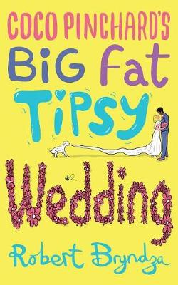 Coco Pinchard's Big Fat Tipsy Wedding - Coco Pinchard 2 (Paperback)