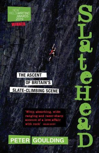 Slatehead - The Ascent of Britain's Slate-Climbing Scene (Paperback)
