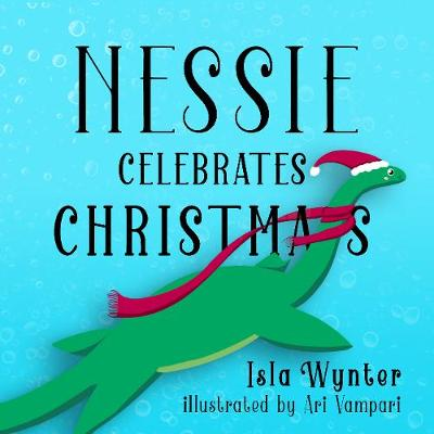 Nessie Celebrates Christmas: A Picture Book (Paperback)