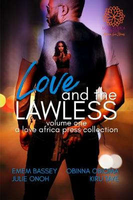 Love and The Lawless: Anthology Volume One (Paperback)