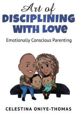Art Of Disciplining With Love: Emotionally Conscious Parenting - Art Of Love 1 (Paperback)