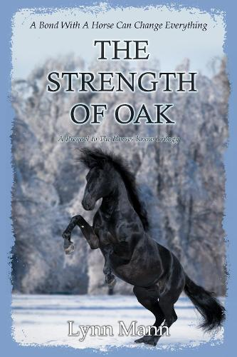 The Strength Of Oak: A Prequel to The Horses Know Trilogy (Paperback)