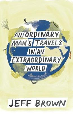 An Ordinary Man's Travels in an Extraordinary World (Paperback)