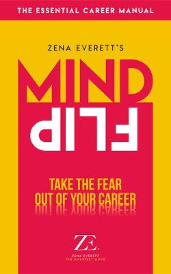 MIND FLIP: TAKE THE FEAR OUT OF YOUR CAREER (Paperback)