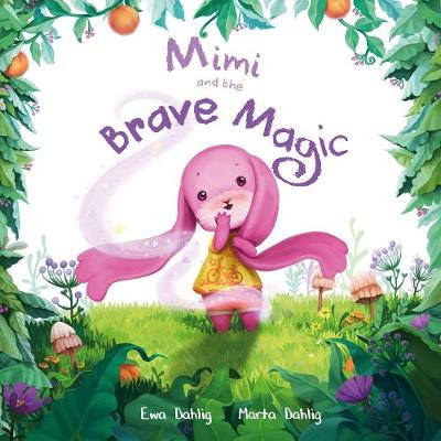 Mimi and the Brave Magic (Hardback)