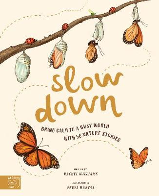 Slow Down: Bring Calm to a Busy World with 50 Nature Stories (Hardback)