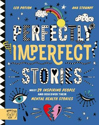 Perfectly Imperfect Stories: Meet 29 inspiring people and discover their mental health stories (Hardback)