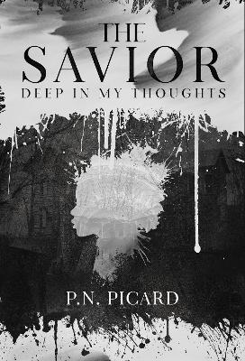 The Savior: Deep In My Thoughts - The Savior 1 (Paperback)