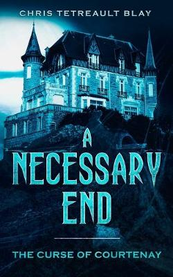 A Necessary End: Curse of Courtenay (Paperback)