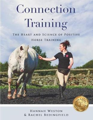 Connection Training: The Heart and Science of Positive Horse Training (Paperback)