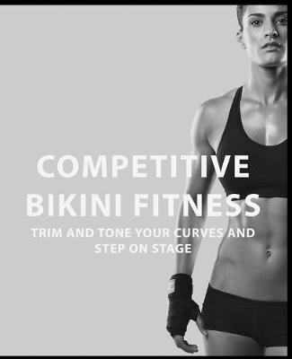 Competitive Bikini Fitness - Volume 2 (Paperback)