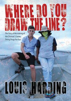 Where Do You Draw the Line?: Doing Drugs for Fun (Paperback)