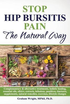 Stop Hip Bursitis Pain: The Natural Way (Paperback)