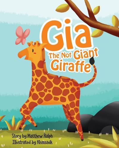 Gia The Not Giant Giraffe (Paperback)