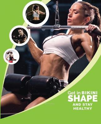 Get in Bikini Shape and Stay Healthy (Paperback)
