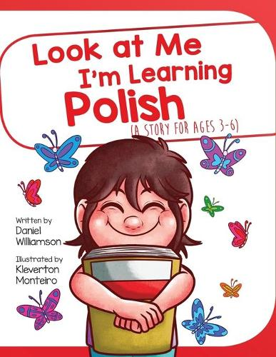 Look At Me I'm Learning Polish: A Story For Ages 2-8 - Look at Me I'm Learning 5 (Paperback)