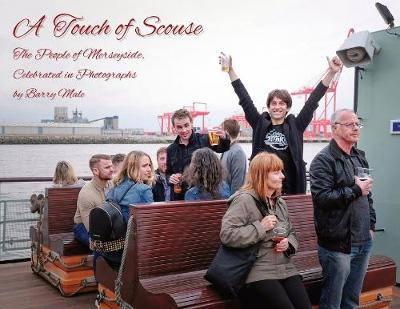 A Touch of Scouse: The people of Merseyside, celebrated in photographs (Paperback)