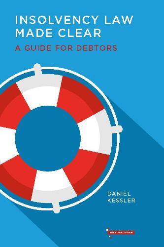 Insolvency Law Made Clear: A Guide for Debtors (Paperback)