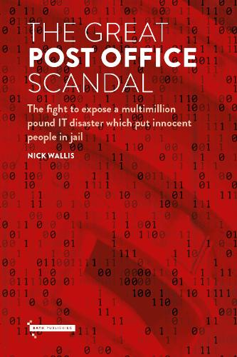 The Great Post Office Scandal: The fight to expose a multimillion IT disaster which put innocent people in jail (Hardback)