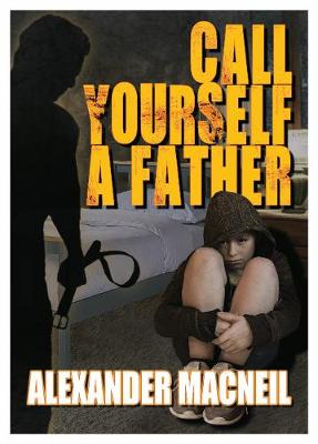 Call Yourself A Father? (Paperback)