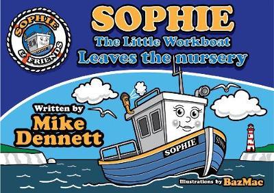 Sophie The Little Workboat: Leaves the Nursery (Paperback)