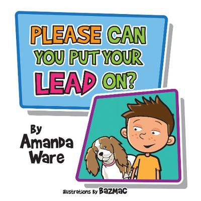 Please Can You Put Your Lead On? (Paperback)
