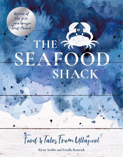 The Seafood Shack: Food & Tales from Ullapool (Hardback)