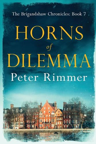 Horns of Dilemma: The Brigandshaw Chronicles Book 7 - Brigandshaw Chronicles 7 (Paperback)