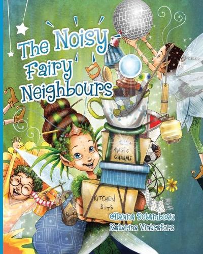 The Noisy Fairy Neighbours (Paperback)