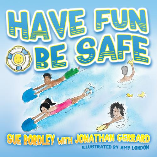 Have Fun, Be Safe (Paperback)
