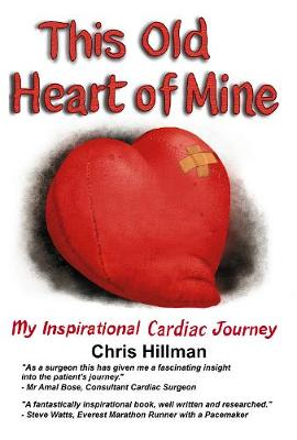 This Old Heart of Mine: My Inspirational Cardiac Journey (Paperback)