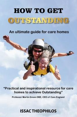 How to get outstanding: An ultimate guide for care homes (Paperback)