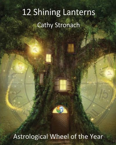 12 Shining Lanterns: Astrological Wheel of the Year (Paperback)