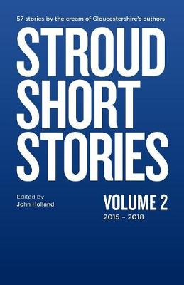 Stroud Short Stories Anthology Volume 2 2015-18 (Paperback)