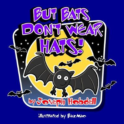 But Bats Don't Wear Hats (Paperback)