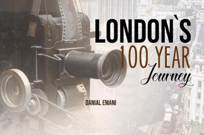 London`s 100-year journey 2018: 50 (Hardback)