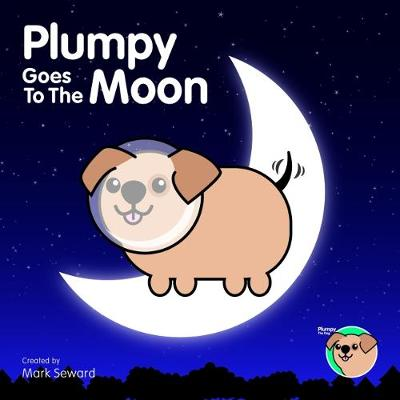 Plumpy Goes To The Moon - Plumpy The Dog (Paperback)