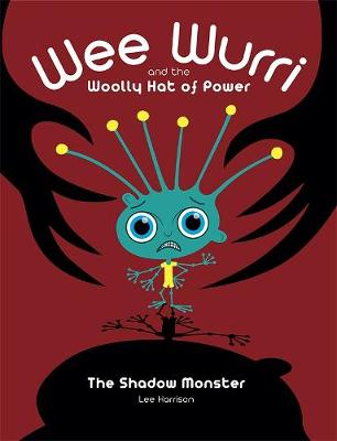 Wee Wurri and the Woolly Hat of Power: The Shadow Monster (Paperback)