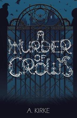 A Murder of Crows - Ravenscourt Tragedies 1 (Paperback)