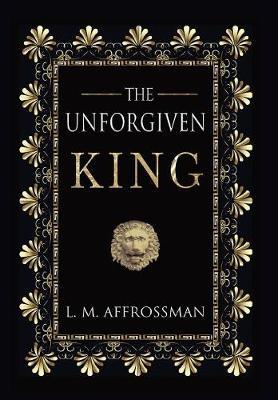 The The Unforgiven King (Hardback)