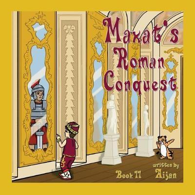 Maxat's Roman Conquest: Book 11 - Maxat the Magician 11 (Paperback)