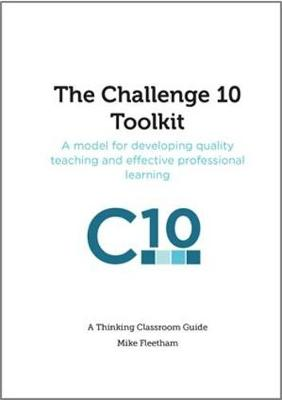The The Challenge 10 Toolkit: A model for developing quality teaching and effective professional learning - Thinking Classroom Guides 1 (Paperback)