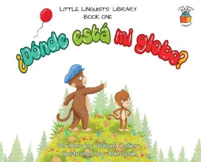 Little Linguists' Library, Book One (Spanish): d nde Est  Mi Globo? - Little Linguists' Library (Spanish) 1 (Hardback)