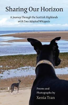 Sharing Our Horizon: A Journey Through the Scottish Highlands with Two Adopted Whippets (Paperback)